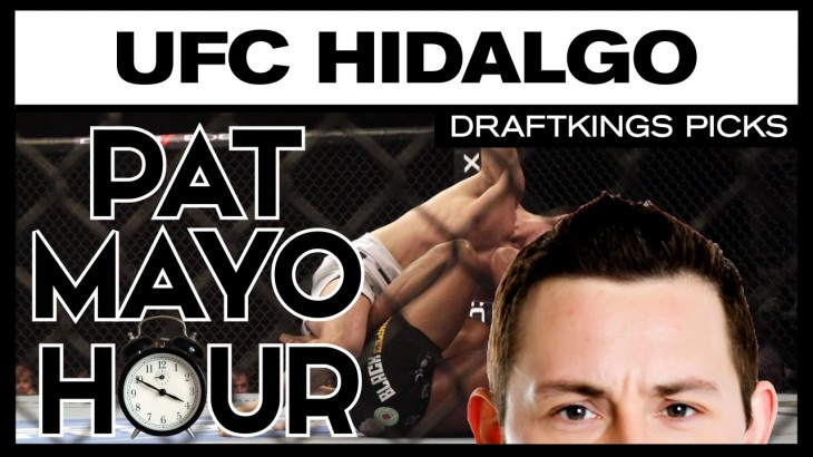 UFC Fight Night Hidalgo: DraftKings Picks & Preview with Pat Mayo and Cody Saftic