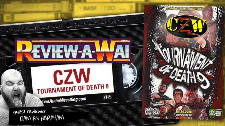 Review-A-Wai – CZW Tournament of Death 9