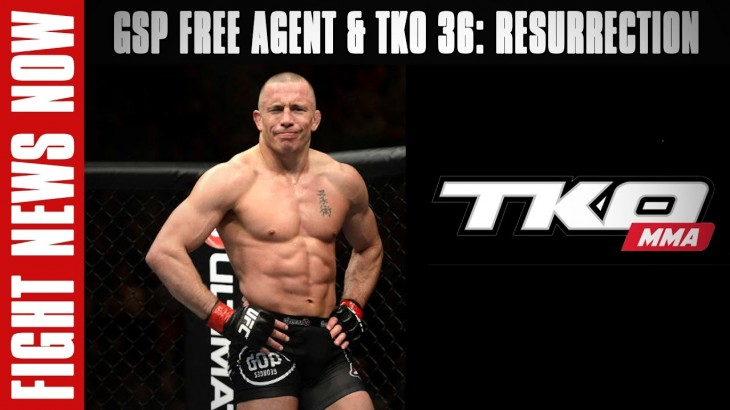 Georges St-Pierre Declares Free Agency, TKO 36: Resurrection Preview on Fight News Now