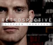 "Retrospective: Stephen ""Wonderboy"" Thompson – Watch Wed. Nov. 2 at 7 p.m. ET on Fight Network"