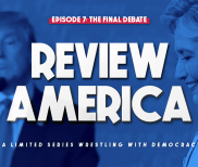 Review America – Episode 7: The Final Debate