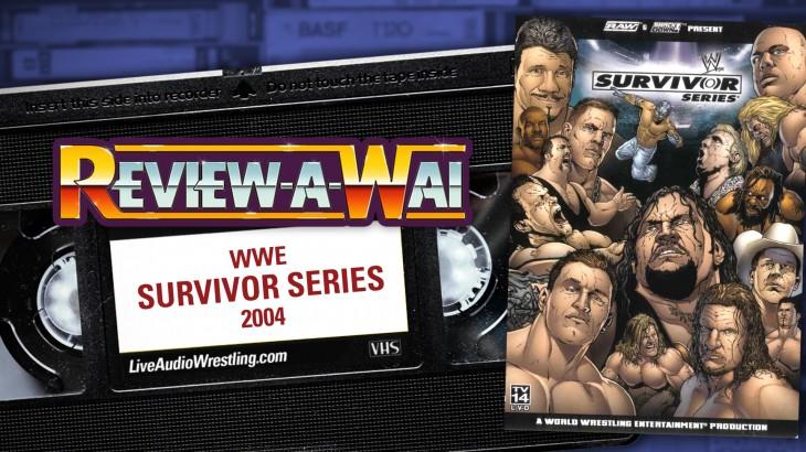 Review-A-Wai – WWE Survivor Series 2004