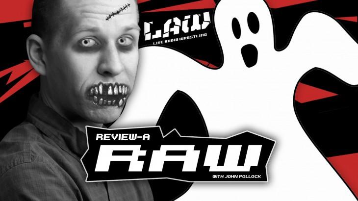 """Nov. 1 Review-A-Raw: """"Hallo-WWE-en"""" with John Pollock & Pat Laprade"""