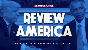 Review America – Episode 9: The Upset with Brian Mann & Nate Milton
