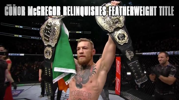 Conor McGregor Relinquishes UFC Featherweight Title