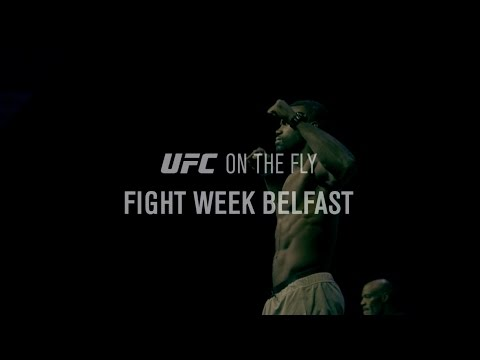 UFC Fight Night Belfast: On The Fly – Fight Week – Watch LIVE Main Card Today at 4 p.m. ET on Fight Network
