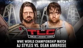 WWE TLC 2016 Report – A.J. Styles vs. Dean Ambrose in a TLC Match