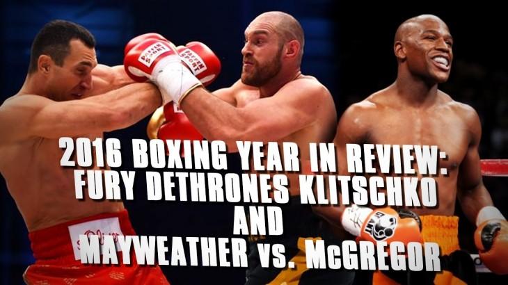 Boxing in 2016 Recap: Newsmakers – Fury vs. Klitschko, Mayweather vs. McGregor