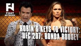 Robin's Breakdown: Keys to Victory – UFC 207: Ronda Rousey
