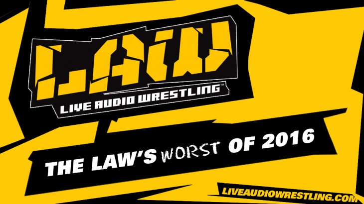 Jan. 8 Edition of The LAW – The Worst of 2016