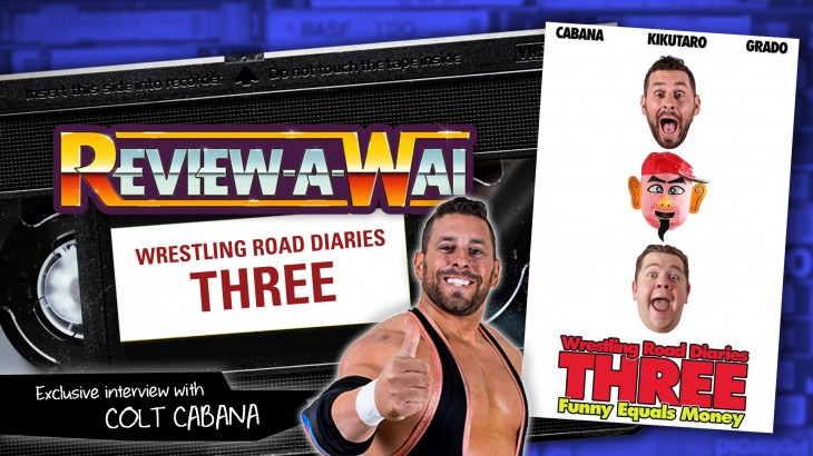 Review-A-Wai – Wrestling Road Diaries 3 with Colt Cabana