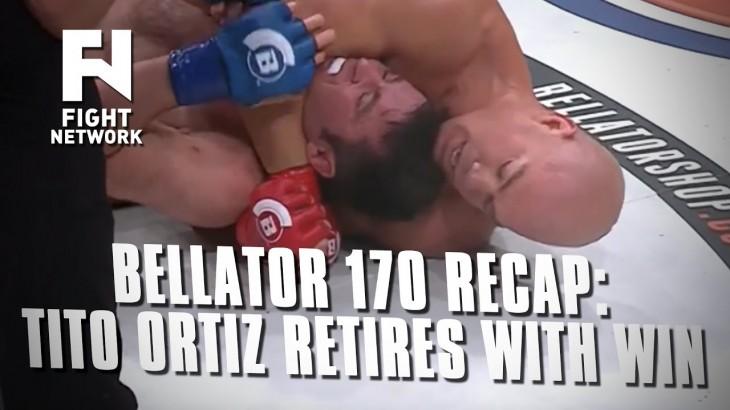 Bellator 170 Recap: Tito Ortiz Taps Chael Sonnen in Retirement Bout
