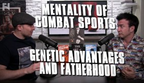Mentality of Combat Sports – Genetic Advantages, Fatherhood and 'Perfect Environments'