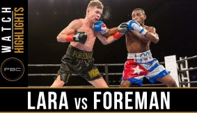 PBC Results & Video Highlights – Erislandy Lara Stops Yuri Foreman in 4 Rounds; Calls Out Canelo, GGG