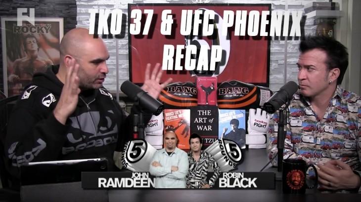 UFC Fight Night Phoenix and TKO 37 Recap | 5 Rounds – Full Show