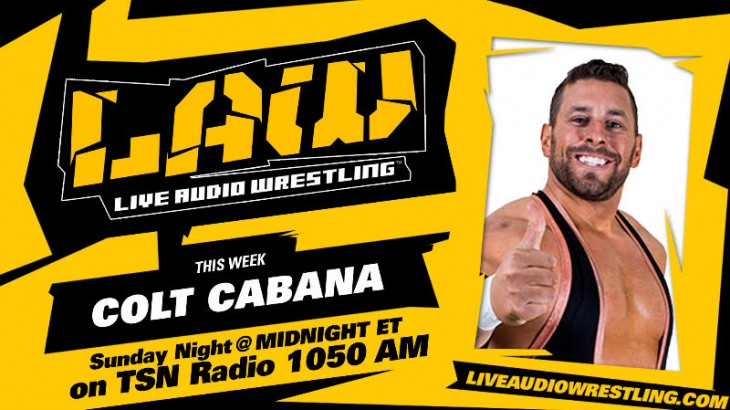 Jan. 15 The LAW feat. Colt Cabana, Dave Meltzer, U.K. Tournament
