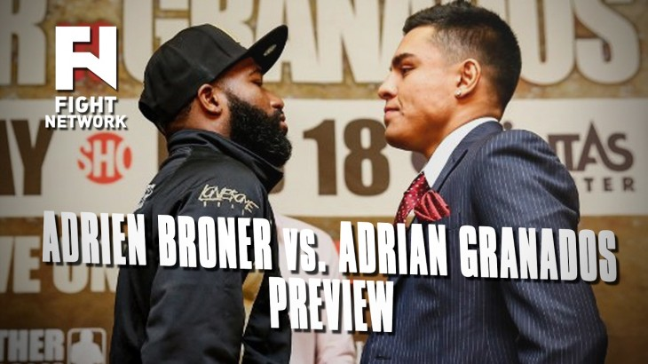 Adrien Broner vs. Adrian Granados – Fight Network Preview