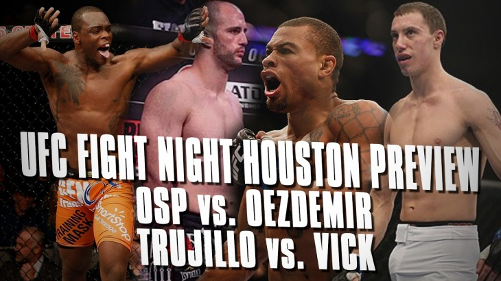 UFC Fight Night Houston Preview Show: OSP vs. Oezdemir, Trujillo vs. Vick