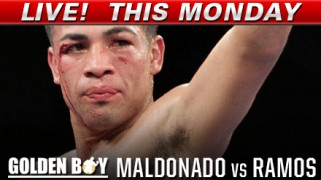 Golden Boy: Ramos-Maldonado LIVE Monday on Fight Network