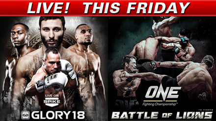 ONE FC 22 & GLORY 18 LIVE Friday on Fight Network (Canada)
