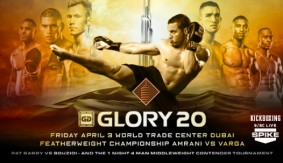 Varga vs. Amrani Headlines GLORY 20 Dubai on April 3