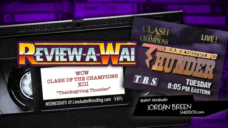 Review-A-Wai – Clash of the Champions XIII w/ Jordan Breen