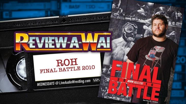 Review-A-Wai – ROH Final Battle 2010