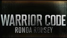 Video - UFC Ultimate Insider: Warrior Code: Ronda Rousey